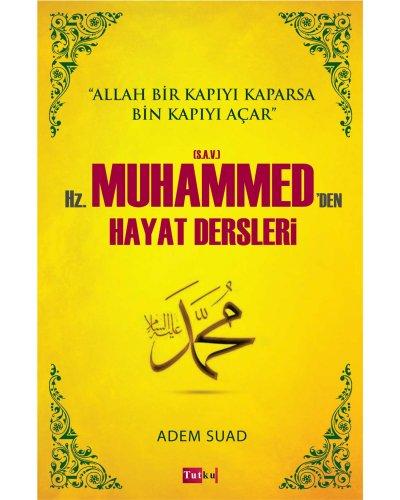 Hz. Muhammed'den (sav) Hayat Dersleri