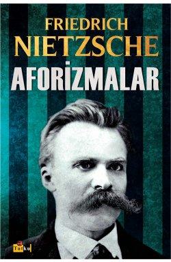 Aforizmalar - Frıedrich Nıetzsche