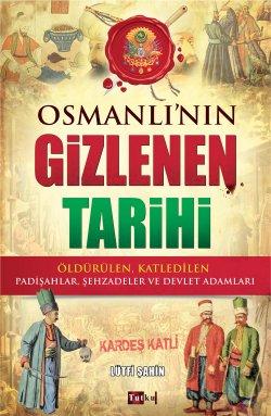 Osmanlı'nın Gizlenen Tarihi